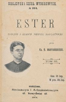 Ester : powieść z czasów niewoli babilońskiej. T. 3