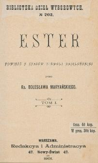 Ester : powieść z czasów niewoli babilońskiej. T. 1