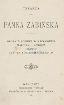 Panna Żabińska ; Obora zarodowa w Kaczynowie ; Maligna ; Antosia ; Filozof ; Urywek z dziennika Heleny P.