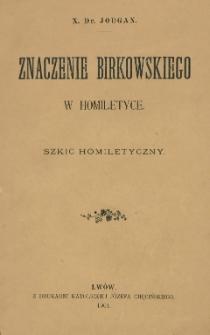 Znaczenie Birkowskiego w homiletyce : szkic homiletyczny