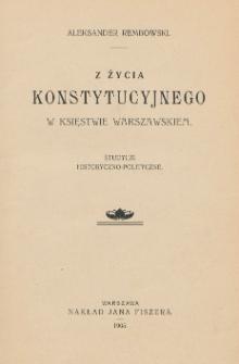 Z życia konstytucyjnego w Księstwie Warszawskiem : studium historyczno-polityczne