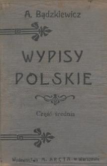 Wypisy polskie. Cz. średnia na klasę III i IV