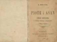 Piotr i Asan : powieść historyczna z dziejów Słowian bałkańskich z XII-go wieku