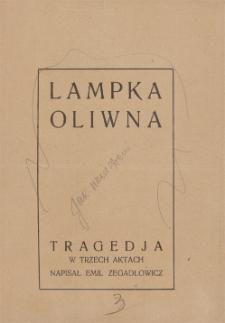 Lampka oliwna. Tragedja w trzech aktach