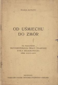 Od Uśmiechu do Zmór. Na marginesie trzydziestolecia pracy pisarskiej Emila Zegadłowicza. Szkic popularny