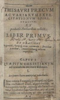 Thesaurus precum, ac variarum Exercitationum spiritualium instructionum