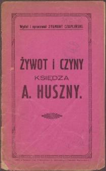 Żywot i czyny księdza A. Huszny