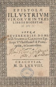 Epistolae illvstrivm virorvm in tres libros digestae Opera Reverendiss