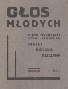 Głos Młodych : pismo młodzieży szkół średnich Białej-Bielska-Pszczyny. R. 1, 1935, nr 1 (listopad)